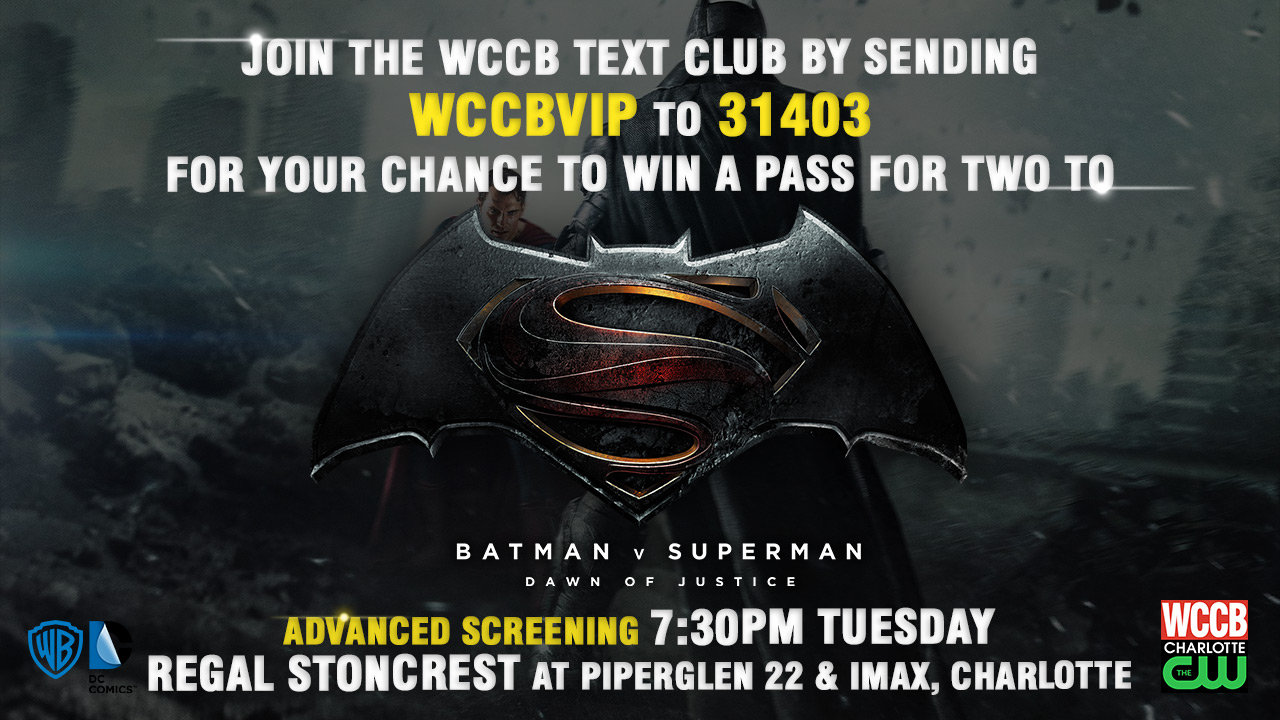 Win passes to an advanced screening of Batman v Superman: Dawn of Justice from WCCB, Charlotte's CW!